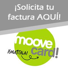 Solicita tu factura y tu tarjeta Moove Card